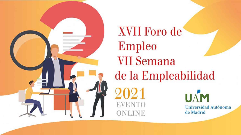 XVII Foro de Empleo y VII Semana de la Empleabilidad de la UAM